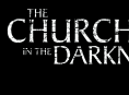 Se 10 minutter med gameplay fra The Church in the Darkness