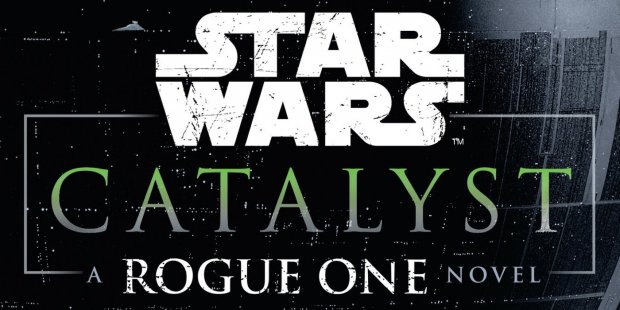 Catalyst: A Rogue One Story (bokanmeldelse)
