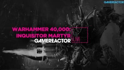 Warhammer 40,000: Inquisitor Martyr - Livestream Replay