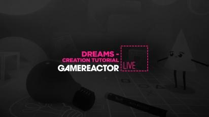 Dreams - Creation Tutorial Livestream Replay Part 1
