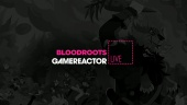 Bloodroots - Livestream Replay