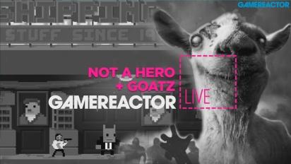GRTV Live: Not A Hero + Goat Simulator: GoatZ