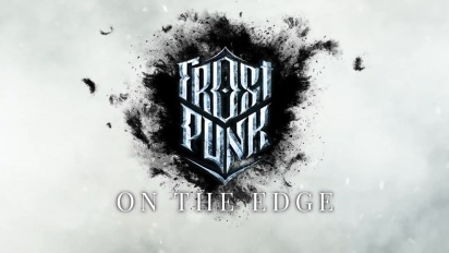 Frostpunk: On The Edge - Official Teaser