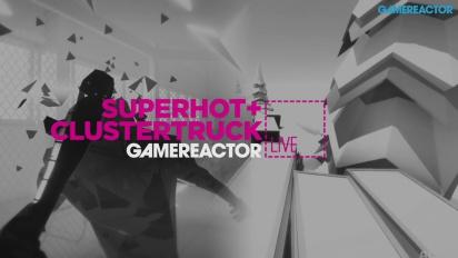GRTV Live: Clustertruck & Superhot (Del 1)