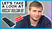 Quick Look - Roccat Vulcan 80