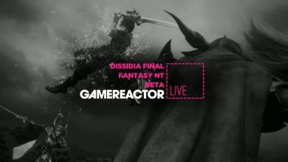 Livestream Replay - Dissidia Final Fantasy NT Open Beta