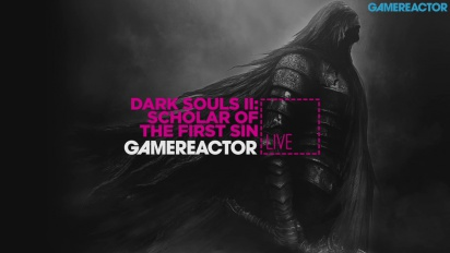 GRTV Live: Dark Souls II: Scholar of the First Sin