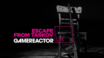 Escape from Tarkov - Livestream Replay