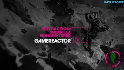 Red Faction Guerrilla Re-Mars-tered - Livestream-reprise