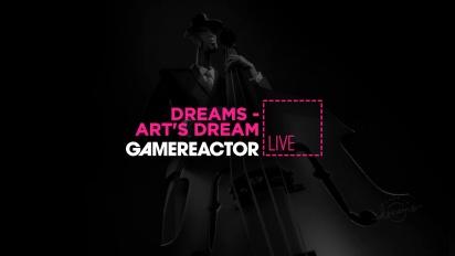 Dreams - Art's Dream Livestream Replay Part 1